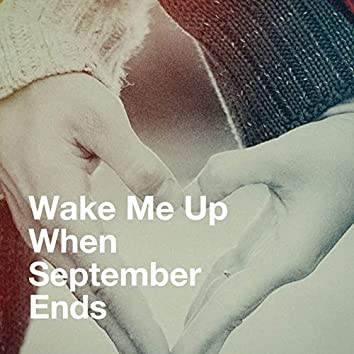 Wake Me up When September Ends