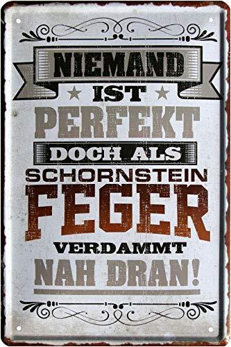Niemand ist perfekt, doch als Schornsteinfeger 20x30 cm Blechschild 2231