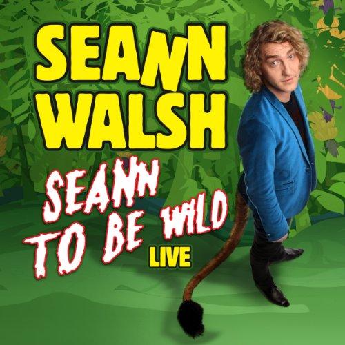 Seann Walsh - Seann to be Wild Live cover art