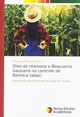 Óleo de mamona e Beauveria bassiana no controle de Bemisia tabaci: Uso conjunto e formas de ação no inseto