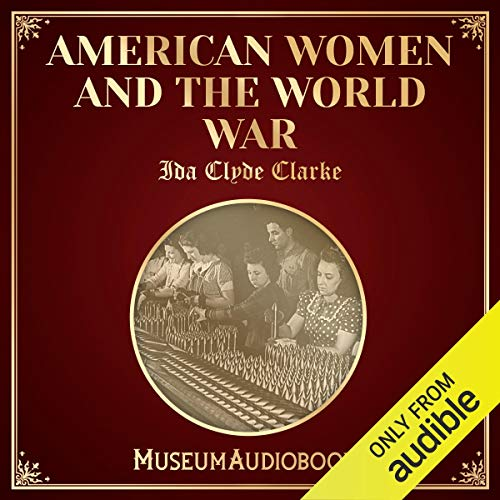 American Women and the World War audiobook cover art
