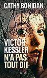 Victor Kessler n'a pas tout dit par Bonidan