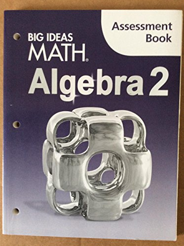 Big Ideas Math Algebra 2: Assessment Book
