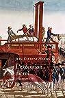 L'exécution du roi : 21 janvier 1793 par Martin