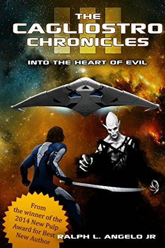 Book: The Cagliostro Chronicles III - Into the Heart of Evil by Ralph L. Angelo Jr.