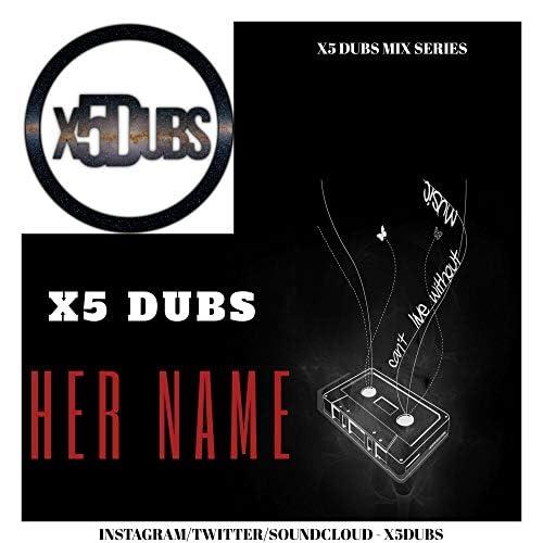 X5 Dubs