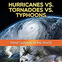Hurricanes vs. Tornadoes vs Typhoons: Wind Systems of the World【洋書】 [並行輸入品]