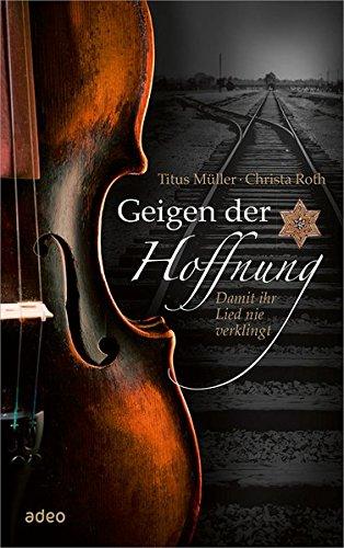 Geigen der Hoffnung: Damit ihr Lied nie verklingt