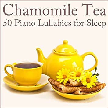 Chamomile Tea: 50 Piano Lullabies for Sleep