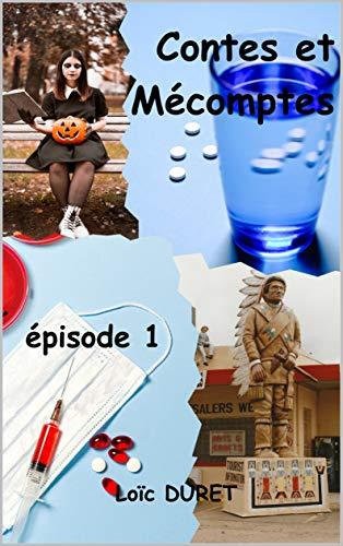 Contes et Mécomptes: épisode 1 (French Edition)