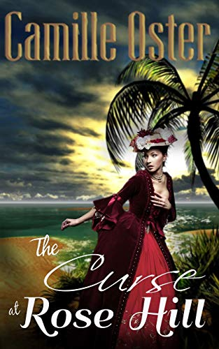 Compare Textbook Prices for The Curse at Rose Hill: a regency Caribbean gothic romance  ISBN 9781719957182 by Oster, Camille