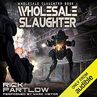 Wholesale Slaughter                   By:                                                                                                                                 Rick Partlow                               Narrated by:                                                                                                                                 Marc Vietor                      Length: 7 hrs and 19 mins     67 ratings     Overall 4.3