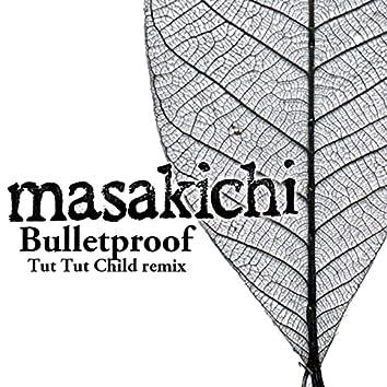 Bulletproof (Tut Tut Child Remix)