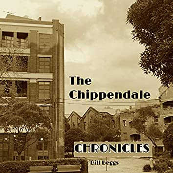 The Chippendale Chronicles