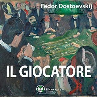 Il giocatore                   Di:                                                                                                                                 Fëdor Dostoevskij                               Letto da:                                                                                                                                 Luigi Marangoni                      Durata:  5 ore e 43 min     68 recensioni     Totali 4,6