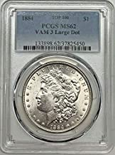 1884 Morgan VAM 3 Large Dot Dollar MS-62 PCGS