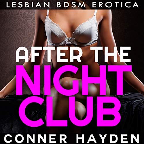After the Nightclub: Lesbian BDSM Erotica audiobook cover art