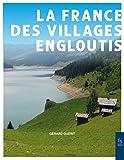 La France des villages engloutis