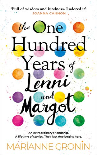 The One Hundred Years of Lenni and Margot: Perfect for fans of uplifting book club fiction by [Marianne Cronin]