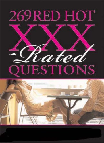 269 Red Hot XXX-Rated Questions: Super Sexy Ticklers to Tempt, Tease and Spark (269 Amazing) (English Edition)