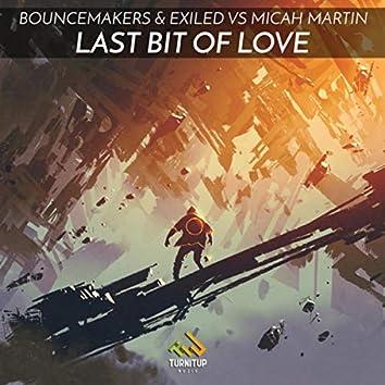 Last Bit Of Love