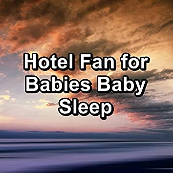 Hotel Fan for Babies Baby Sleep