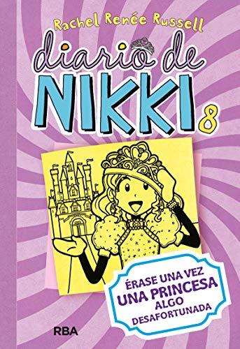 Diario de Nikki 8: Érase una vez una princesa algo desafortunada: Érase una vez una princesa algo desafortunada: 08