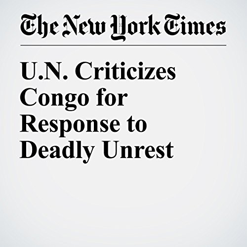 U.N. Criticizes Congo for Response to Deadly Unrest cover art