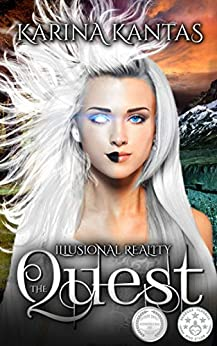 The Quest (Illusional Reality Book 2) by [Karina Kantas]