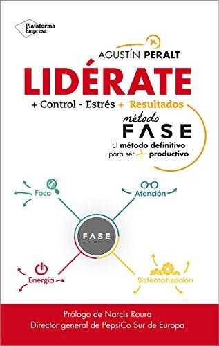 Lidérate: Método FASE - El método definitivo para ser más productivo