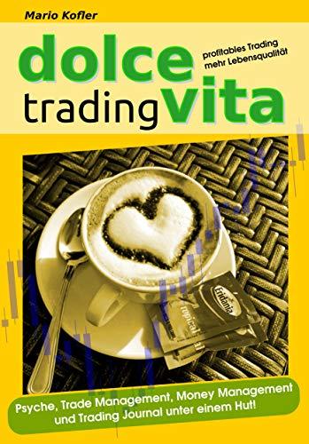 Dolce Vita Trading: Profitables Trading - mehr Lebensqualität