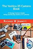 The Yashica 35 Camera Book: A Vintage Camera Guide - Using and Buying Yashica 35 Cameras