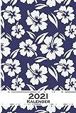 Hawaii Aloha Hibiskus Blumen Muster Kalender 2021: Jahreskalender für für Freunde der Symmetrie und Muster