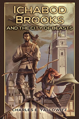 Book: Ichabod Brooks & the City of Beasts by Charles E. Yallowitz