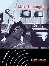 Merce Cunningham: The Modernizing of Modern Dance