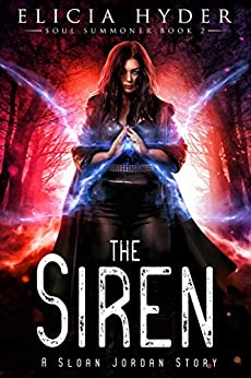 The Siren (The Soul Summoner Book 2) by [Elicia Hyder]