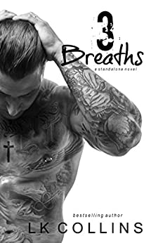3 Breaths: a second chance stand-alone romance novel by [LK Collins, Adept Edits]