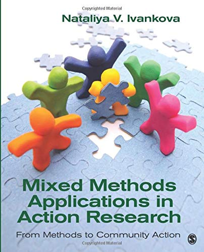 Mixed Methods Applications In Action Research From Methods To Community Action