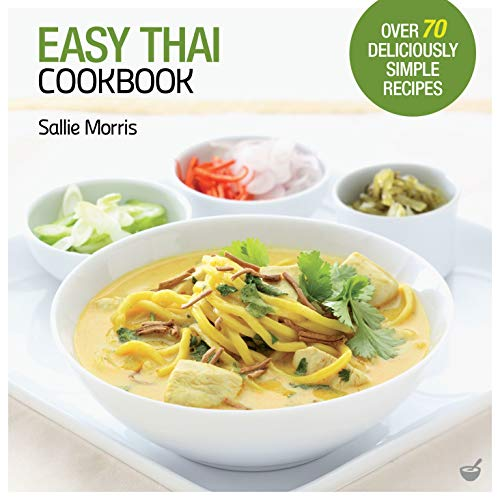 Easy Thai Cookbook: The Step-by-step Guide to Deliciously Easy Thai Food at Home (Easy Cookbooks)