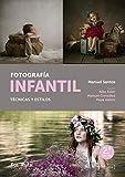 Fotografía infantil: Técnica y estilos: 30 (FotoRuta)