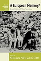 A European Memory?: Contested Histories and Politics of Remembrance (Contemporary European History, 6)