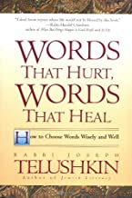 Words That Hurt, Words That Heal: How to Choose Wors Wisely and Well by Joseph Telushkin (24-Nov-2000) Paperback