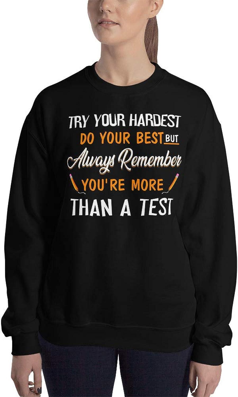 Payatek Try Your Hardest Do Your Best Unisex Sweatshirt Gift for Teacher On Testing Day