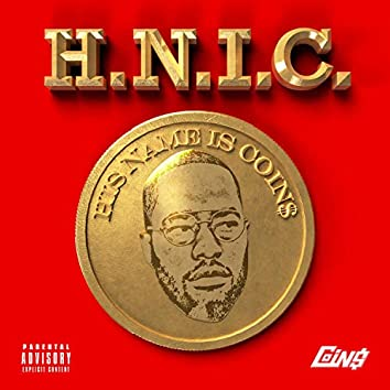 H.N.I.C: His Name Is Coin$