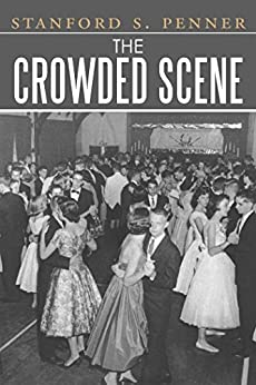 The Crowded Scene by [Stanford S. Penner]