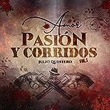Amor, Pasion y Corridos, Vol. 1