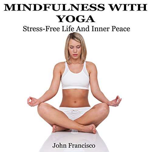 Mindfulness with Yoga audiobook cover art