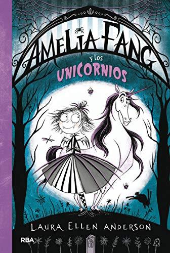Amelia Fang 2. Amelia y los unicornios: 002 (FICCIÓN KIDS)