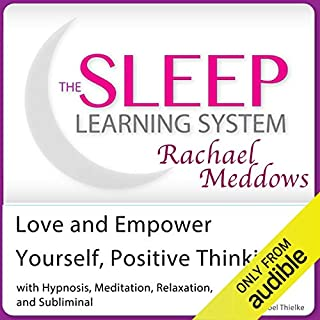 Love and Empower Yourself, Positive Thinking: Hypnosis, Meditation and Subliminal audiobook cover art