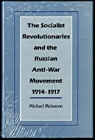 The Socialist Revolutionaries and the Russian Anti-War Movement, 1914-1917